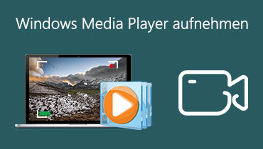 Video auf Windows Media Player aufnehmen